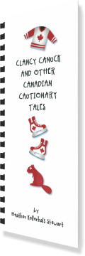 Clancy Canuck and other Canadian Cautionary Tales – Heather Kellerhals Stewart