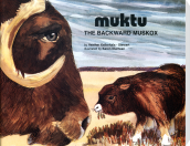 Muktu, the Backward Muskox: Heather Kellerhals Stewart